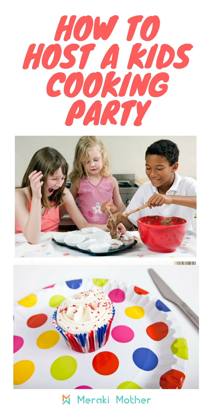 How to host a kids cooking party