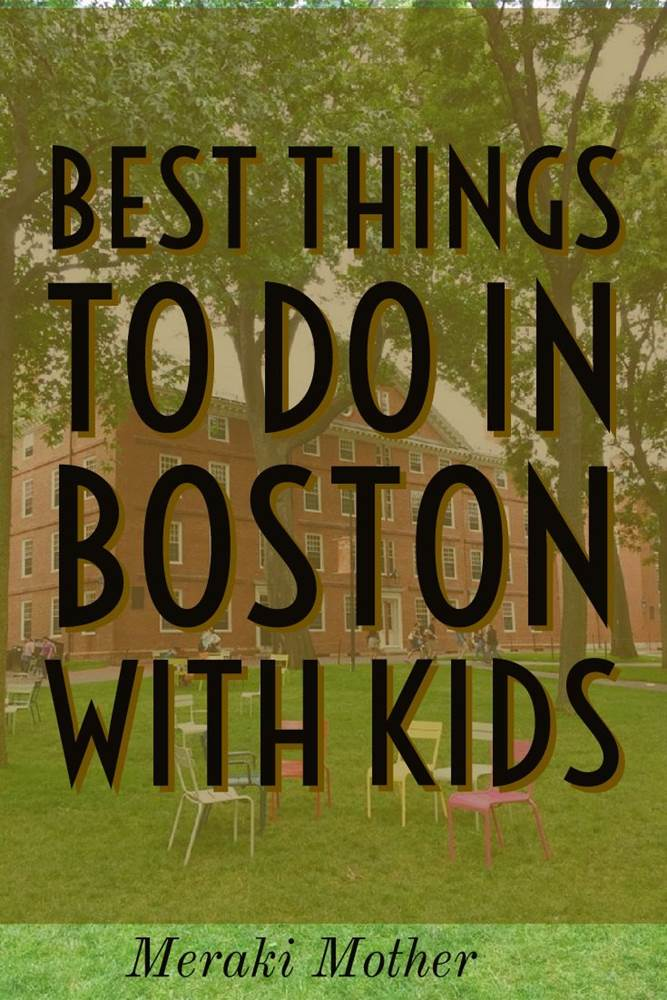 Things To Do in Boston with Kids Before They Grow Up