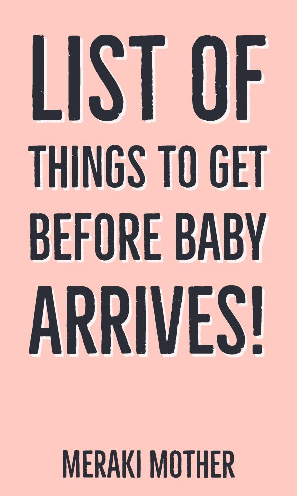 List of things to get before baby arrives