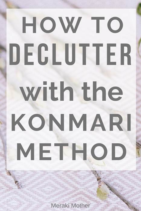 how to declutter with the konmarie method