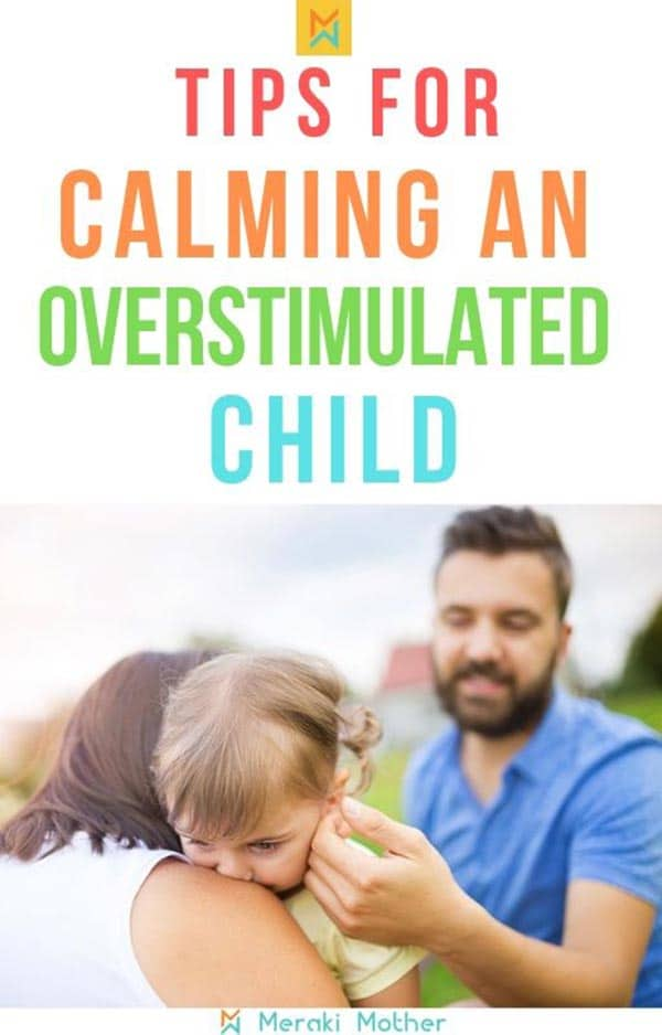 Tips for calming an overstimulated child. These tips will help your child cope with overstimulation and be happier and healthier #overstimulation #overstimulated #coping #calm #sensoryoverload